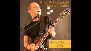 """Sergio Caputo - Un Sabato Italiano (versione 2010 da """"La notte è un pazzo con le mèches"""", live)"""
