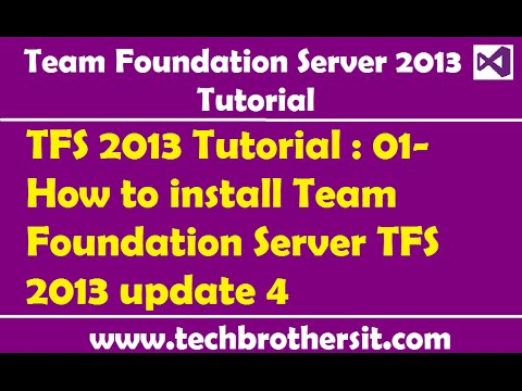TFS 2013 Tutorial : 01- How to install Team Foundation Server TFS 2013 update 4