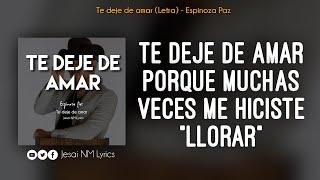 Te deje de amar (Letra) - Espinoza Paz