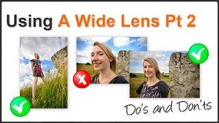Get the best from your Wide Angle Lens PT2