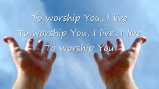 TO WORSHIP YOU I LIVE   ISRAEL & NEW BREED