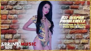 Dj Magnum & Dj Lion feat. Deea Dee & Marco - Azi Dispar Problemele | Single Oficial