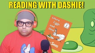 READING WITH DASHIE: GREEN EGGS AND HAM