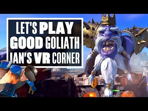 Good Goliath Will Turn You Into A Giant Tosser - Ianu0027s VR Corner