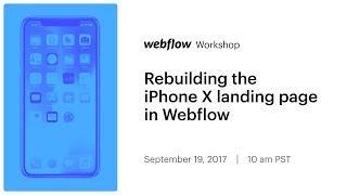 Rebuilding the iPhone X landing page in Webflow