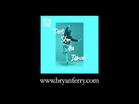 Bryan Ferry - Don't Stop The Dance (Sleazy Mcqueen Remix)