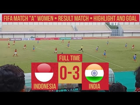 "INDONESIA 0-3 INDIA • FIFA WOMEN MATCHDAY ""A"" •"