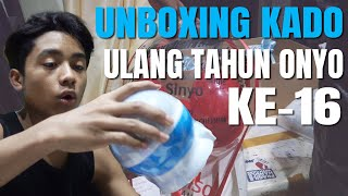 The Onsu Family - Unboxing kado Ulang Tahun Onyo ke-16