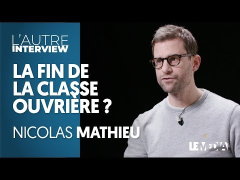 LA FIN DE LA CLASSE OUVRIÈRE ? - NICOLAS MATHIEU, PRIX GONCOURT