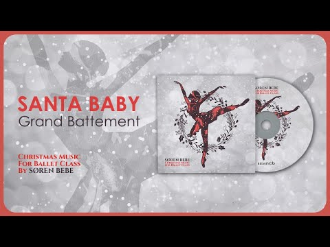 Santa Baby (Grand Battement - slow) - Christmas Music for Ballet Class