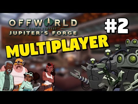 OFFWORLD: JUPITER'S FORGE | MULTIPLAYER #2 | INCREDIBLE AI