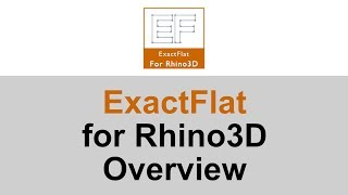 Overview of some of the features for  ExactFlat for Rhino 3D