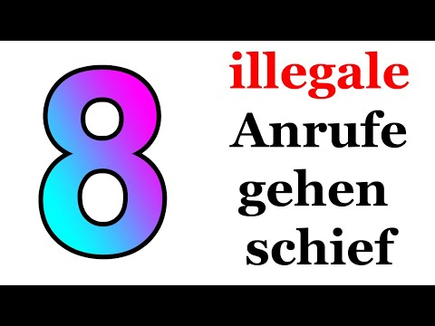 8 illegale Anrufe, die schief gingen