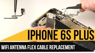 iPhone 6s Plus WiFi Antenna Flex Cable Replacement Video Guide