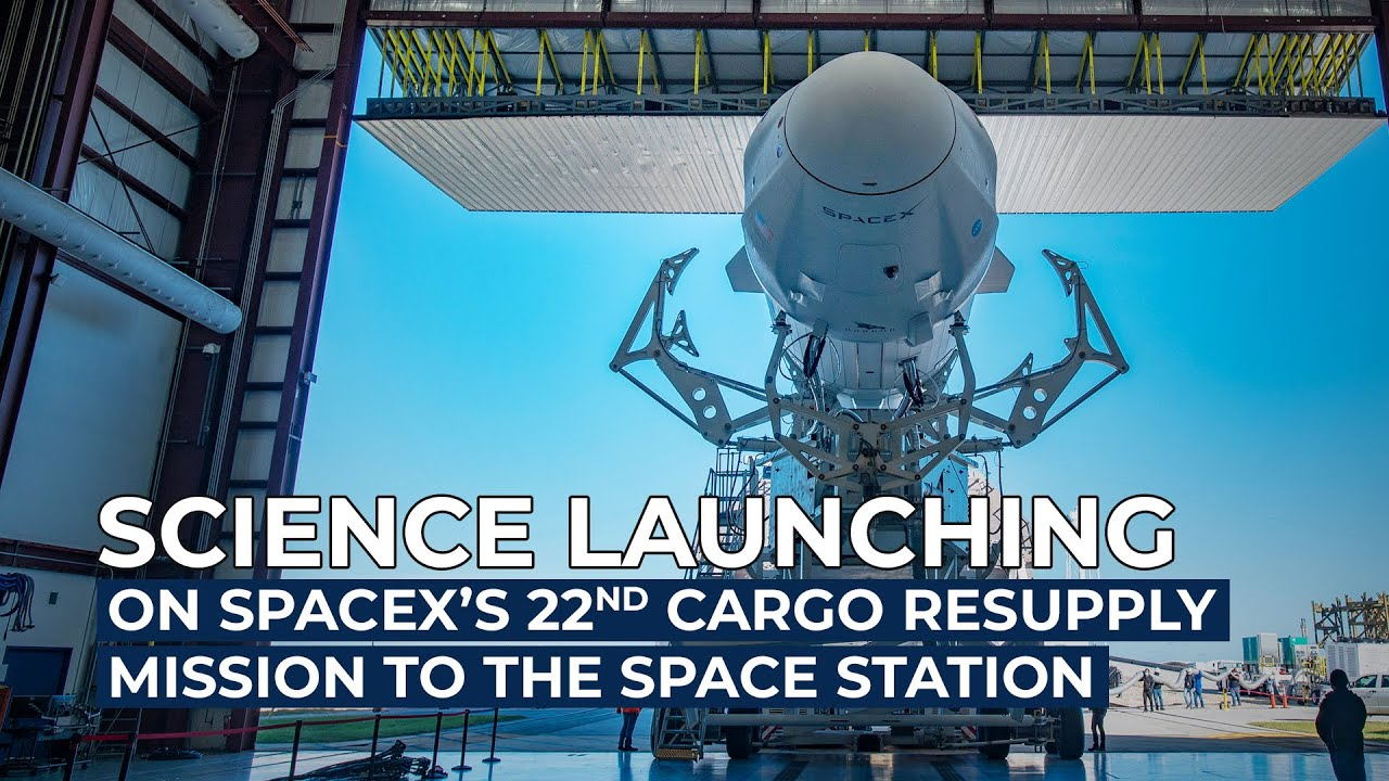 Science Launching on SpaceX's 22nd Cargo Resupply Mission to the Space Station