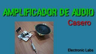 Como Hacer un Amplificador de Audio Casero
