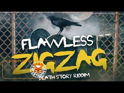 Flawless - Zigzag [Death Story Riddim] November 2017