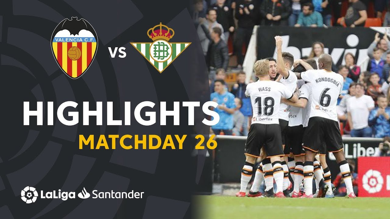 Highlights Valencia CF vs Real Betis (2-1)