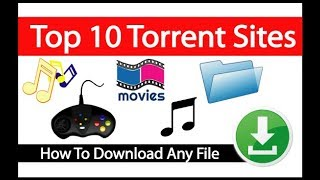 Top 10 Torrent Sites [Download movies | software | music | Game & Etc]