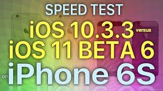 iPhone 6S Speed Test iOS 10.3.3 vs iOS 11 Beta 6 / Public Beta 5 Build 15A5354b