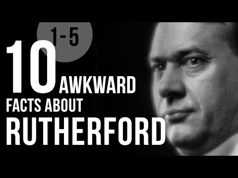 10 Awkward Facts About Rutherford (1 to 5)