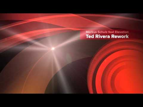 Markus Schulz feat. Elevation - Clear Blue - Ted Rivera Re-work