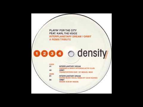 (2000) Playin' 4 The City - Orbit [Needs Dub RMX]