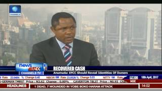 EFCC Should Reveal Identities Of Owners Of Recovered Cash-- Anumudu