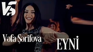 Vefa Serifova - Eyni (Video)