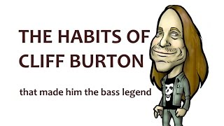 Habits of Cliff Burton