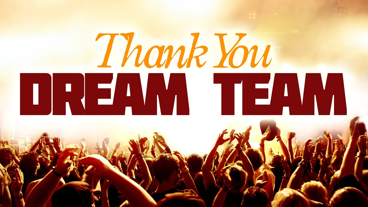 dream team appreciation  dream team appreciation 2015
