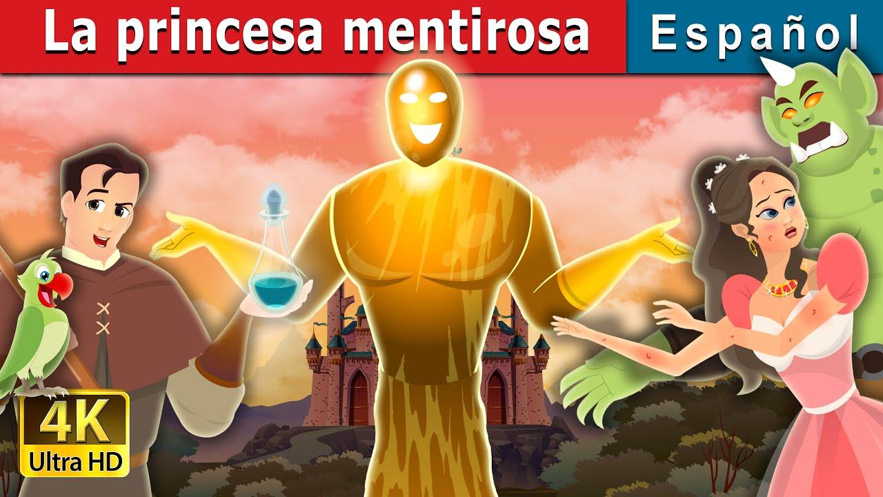 La princesa mentirosa | The Truthless Princess Story | Cuentos De Hadas Españoles
