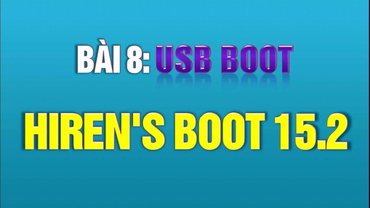 Hiren boot | Cách tạo USB boot với hiren boot 15.2 iso Tiếng Việt (có link)