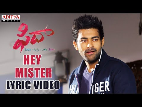 Hey Mister Full Song With Lyrics | Fidaa Songs | Varun Tej, Sai Pallavi | Shakthikanth Karthick