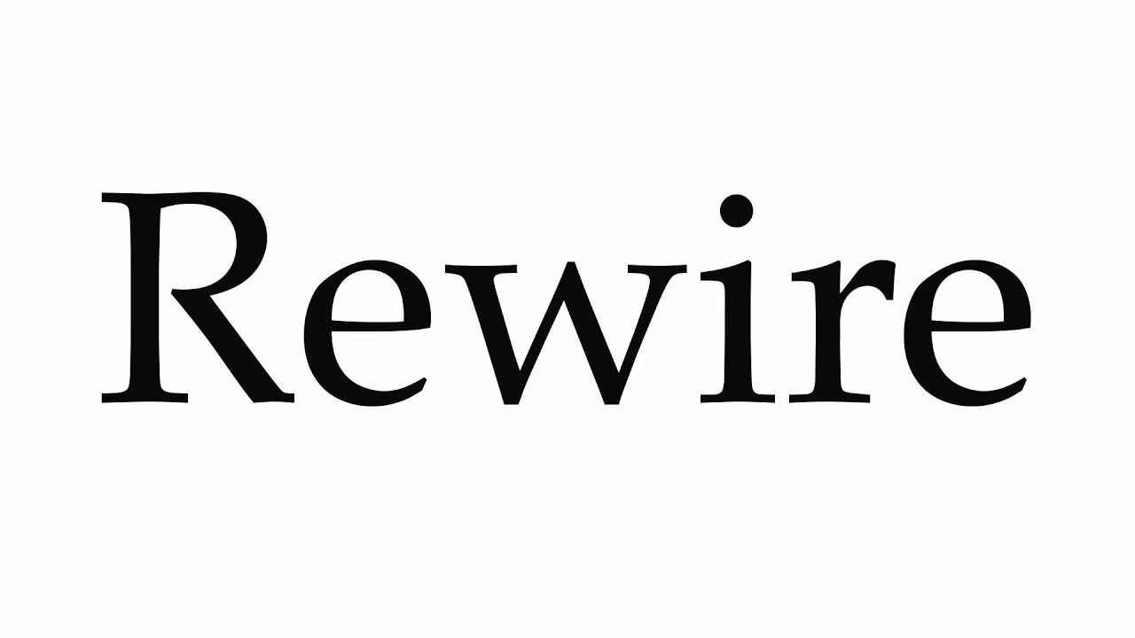 How to Pronounce Rewire