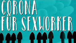 Arbeiten mit Corona - Was Prostituierte und andere unbedingt wissen müssen