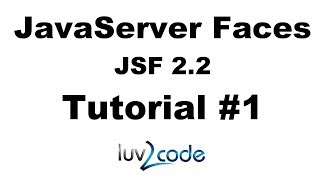 JSF Tutorial - New for 2017