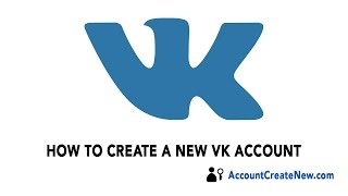How To Create a New VK Account - 2018