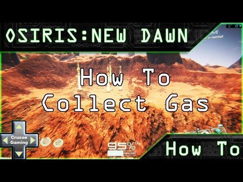 Osiris: New Dawn - How To Collect Gas, Hydrogen etc.. (PC Guide/Tutorial/walkthrough)