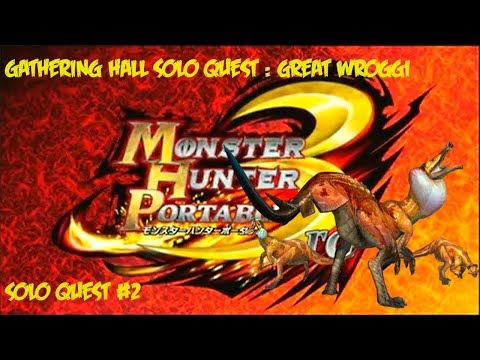 Monster Hunter Portable 3rd - Gathering Hall Solo Quests #2 - Great Wroggi