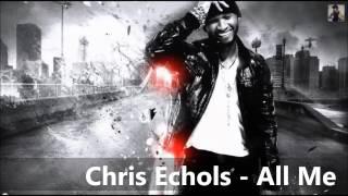 Chris Echols - All Me ( RNB BOMB )