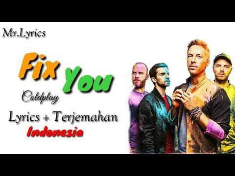 Fix You Lirik Dan Terjemahan | Coldplay