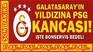 Fransızlar Duyurdu! I PSG Galatasaraylı Yıldızı İstiyor! I SON DAKİKA