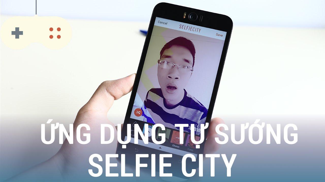 Vật Vờ| Cách chụp tự sướng đẹp trên Zenfone Selfie bằng phần mềm Selfie city