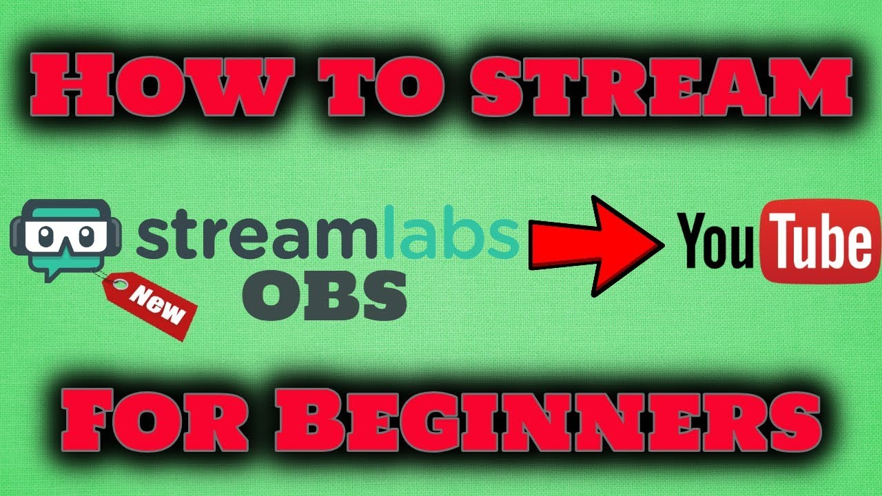 Streamlabs OBS How to Stream to YouTube for Beginners