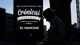 Crónicas Urbanas: El manchas