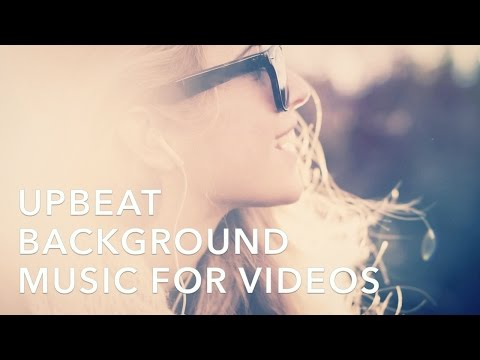Upbeat and Energetic Background Music For...