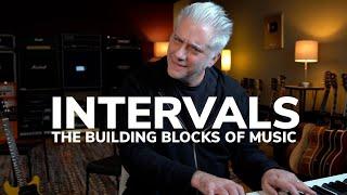 INTERVALS - The Building Blocks of Music