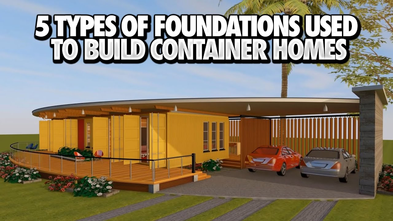 Types of foundations for homes house plan 2017 for Shipping container pier foundation