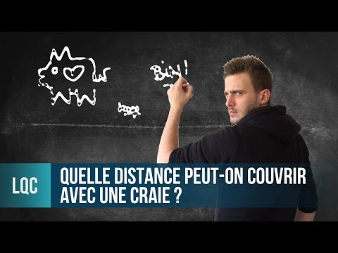 LQC - Quelle distance peut-on couvrir avec une craie ?